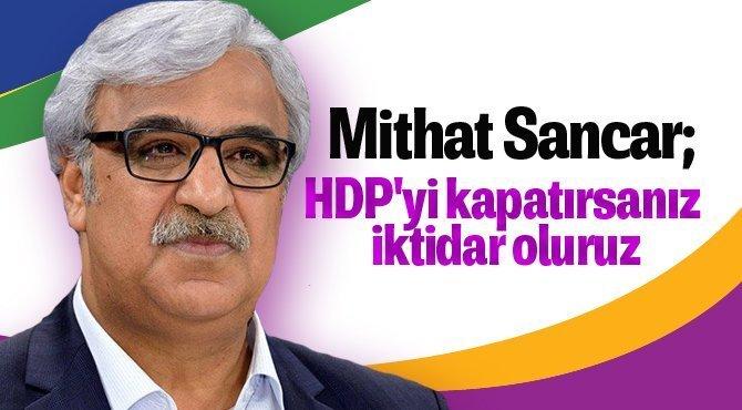 """Mithat Sancar: """"HDP'yi kapatırsanız iktidar oluruz"""""""