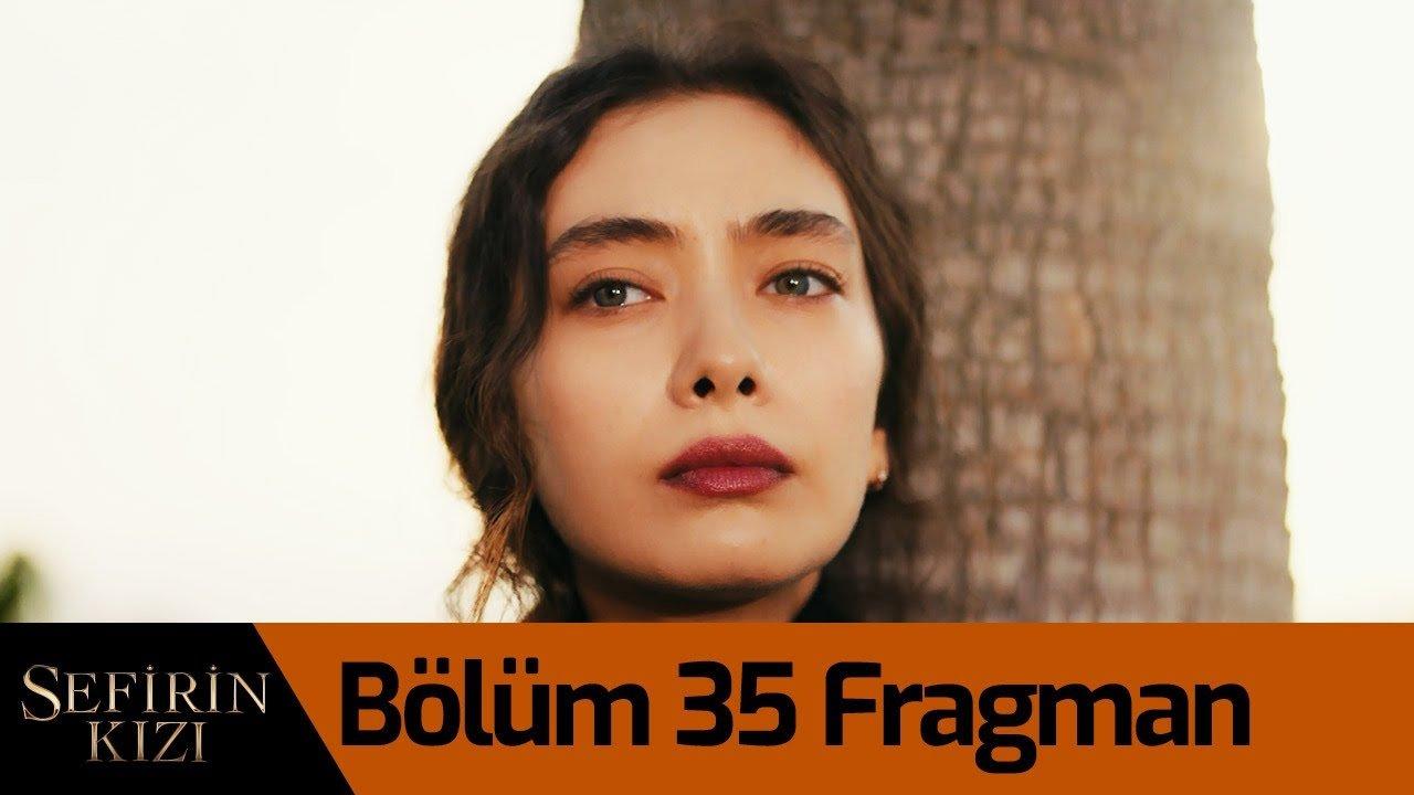 Sefirin Kızı 35. Bölüm Fragmanı ve Özeti